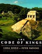 The code of kings : the language of seven sacred Maya temples and tombs