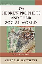 The Hebrew prophets and their social world : an introduction