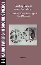 Creating families across boundaries : a case study of Romanian/Egyptian mixed marriages
