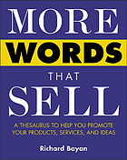 More words that sell : a thesaurus to help you promote your products, services, and ideas