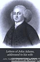Letters of John Adams, addressed to his wife.
