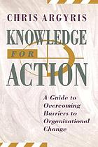 Knowledge for action a guide to overcoming barriers to organizational change.
