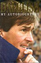 Dalglish : my autobiography
