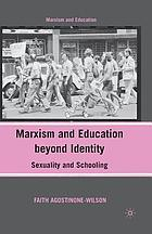 Marxism and education beyond identity : sexuality and schooling