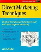 Direct marketing techniques : building your business using direct mail and direct response advertising