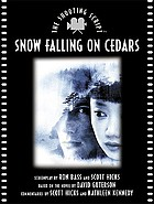 Snow falling on cedars : the shooting script