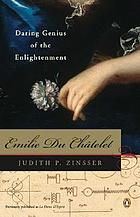 Emilie Du Châtelet : daring genius of the enlightenment