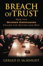 Breach of trust : how the Warren Commission failed the nation and why