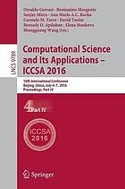 Computational science and its applications -- ICCSA 2016 : 16th International Conference, Beijing, China, July 4-7, 2016, Proceedings. Part IV