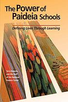 The power of Paideia schools : defining lives through learning