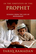 In the footsteps of the prophet : lessons from the life of Muhammad