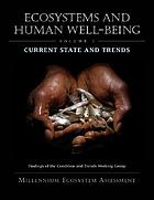 Ecosystems and human well-being : current state and trends : findings of the Condition and Trends Working Group