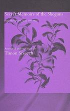 Secret memoirs of the shoguns : Isaac Titsingh and Japan, 1779-1822