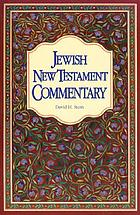 Jewish New Testament commentary : a companion volume to the Jewish New Testament