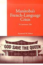 Manitoba's French-language crisis : a cautionary tale