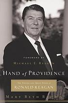 Hand of providence : the strong and quiet faith of Ronald Reagan