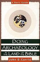 Doing archaeology in the land of the Bible : a basic guide