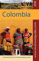 Colombia : Bogota, Valle del Cauca, Zona Cafetera, Tierra Paisa, Magdalena River, Cartagena, Caribbean and Pacific Coasts, Eastern Colombia, Llanos, and Selva