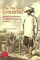 The Tây Son uprising : society and rebellion in eighteenth-century Vietnam