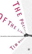 The poetics of the limit : ethics and politics in modern and contemporary American poetry