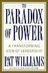 The paradox of power : a transforming view of... by  Pat Williams