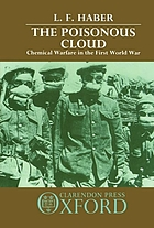 The poisonous cloud : chemical warfare in the First World War