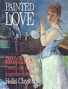 Painted love : prostitution in French art of the impressionist era