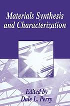 Materials synthesis and characterization