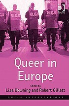 Queer in Europe : contemporary case studies
