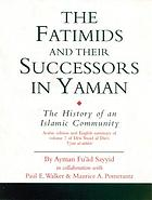 The Fatimids and their successors in Yaman : the history of an Islamic community : Arabic edition and English summary of Idrīs ʻImād al-Dīn's ʻUyūn al-akhbār, vol. 7