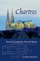 Chartres : sacred geometry, sacred space