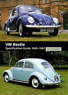 VW Beetle : specification guide 1949-1967