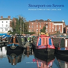 Stourport-on-Severn : pioneer town of the canal age