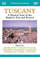 Tuscany : a musical tour of the region's past and present.