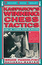 Kasparov's winning chess tactics : how he thinks, how he chooses