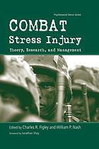 Combat stress injury : theory, research, and management