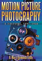 Motion picture photography : a history, 1891-1960