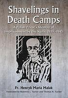 Shavelings in death camps : a Polish priest's memoir of imprisonment by the Nazis, 1939-1945