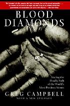 Blood diamonds : tracing the deadly path of the world's most precious stones