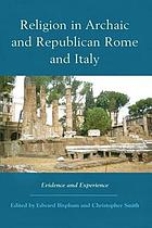 Religion in archaic and republican Rome and Italy : evidence and experience