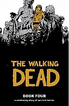 The walking dead. Book 4 : a continuing story of survival horror