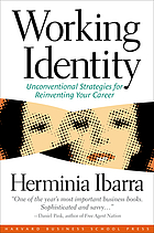 Working identity : unconventional strategies for reinventing your career