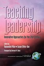Teaching leadership : innovative approaches for the 21st century