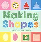 Making shapes : a very first math book