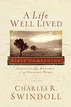 A life well lived Bible companion : discover the rewards of an obedient heart