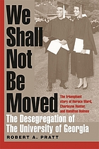 We shall not be moved : the desegregation of the University of Georgia