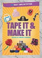 Tape it & make it : 101 duct tape activities