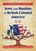 Jews and Muslims in British colonial America : a genealogical history