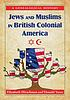 Jews and Muslims in British colonial America :... by  Elizabeth Caldwell Hirschman