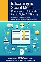 E-learning & social media : education and citizenship for the digital 21st century